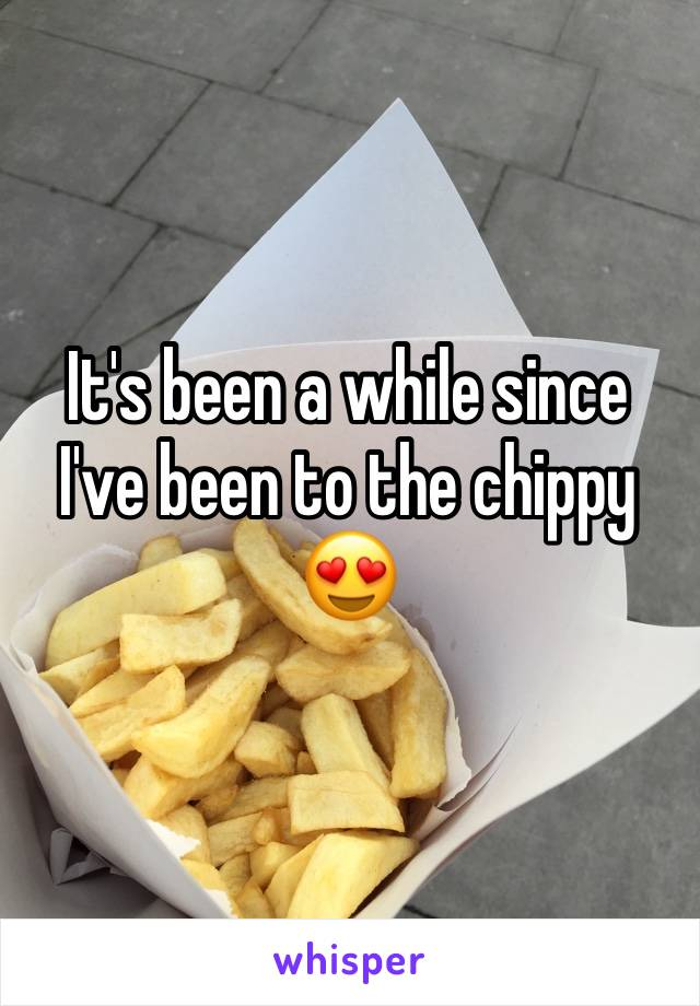 It's been a while since I've been to the chippy 😍