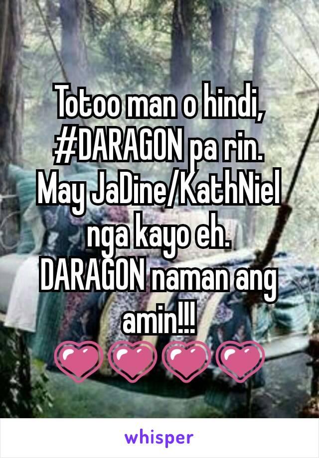 Totoo man o hindi, #DARAGON pa rin. May JaDine/KathNiel nga kayo eh. DARAGON naman ang amin!!! 💗💗💗💗