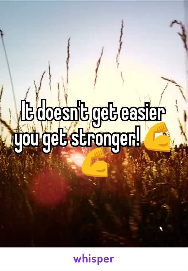 It doesn't get easier you get stronger!💪💪