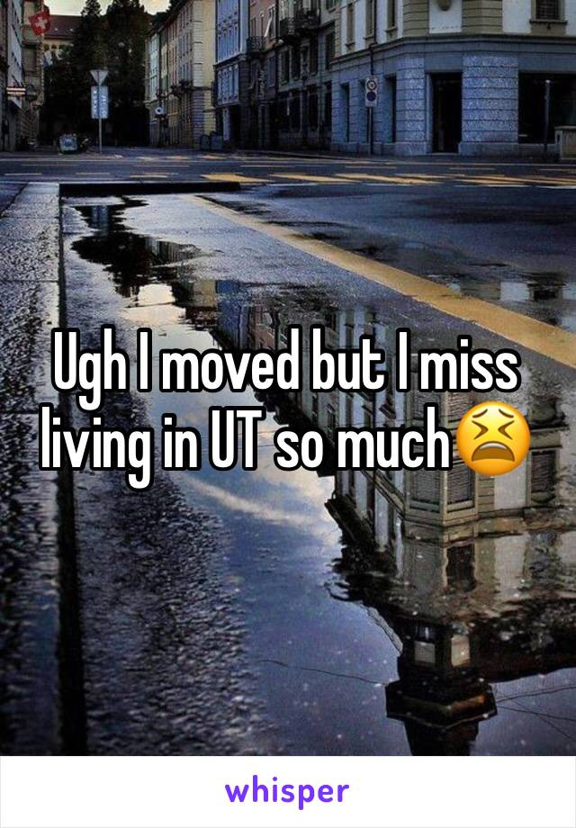 Ugh I moved but I miss living in UT so much😫