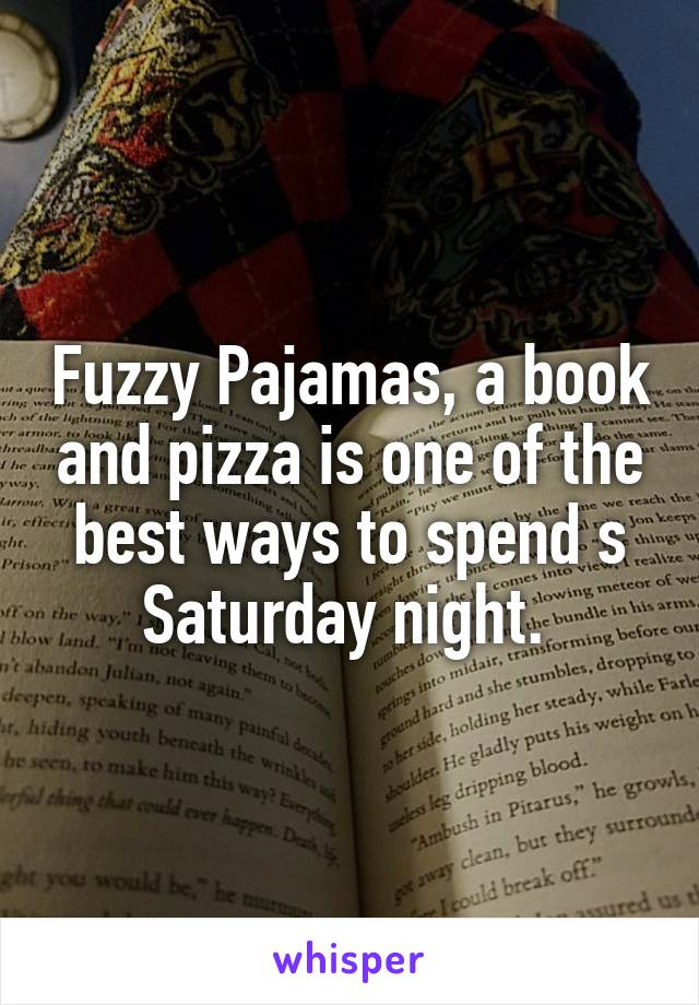 Fuzzy Pajamas, a book and pizza is one of the best ways to spend s Saturday night.