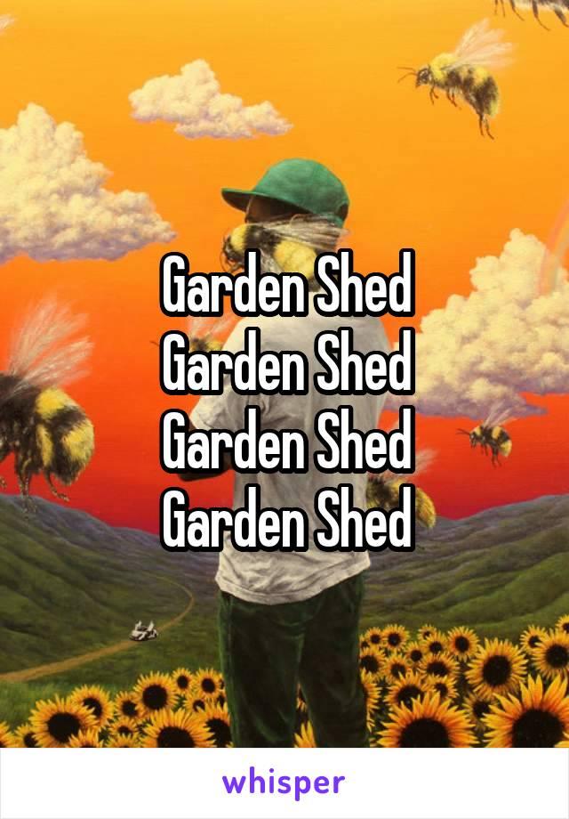 Garden Shed Garden Shed Garden Shed Garden Shed