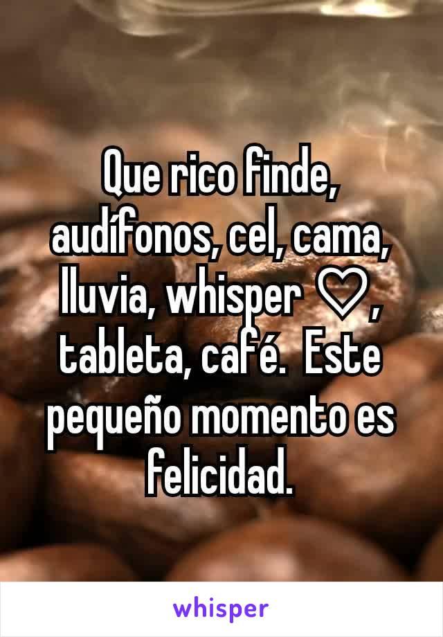 Que rico finde, audífonos, cel, cama, lluvia, whisper ♡, tableta, café.  Este pequeño momento es felicidad.