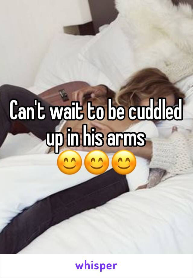 Can't wait to be cuddled up in his arms  😊😊😊