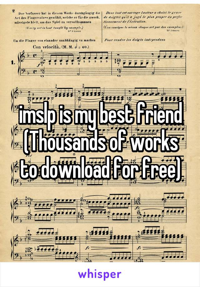 imslp is my best friend (Thousands of works to download for free)