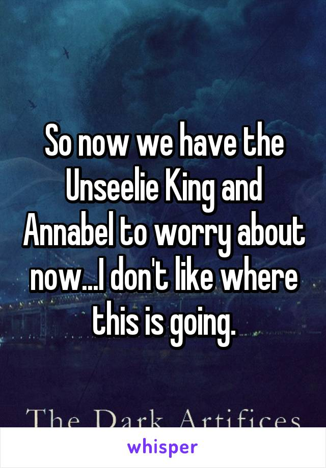 So now we have the Unseelie King and Annabel to worry about now...I don't like where this is going.