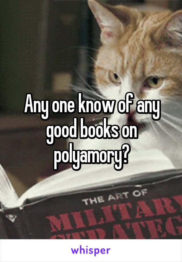 Any one know of any good books on polyamory?