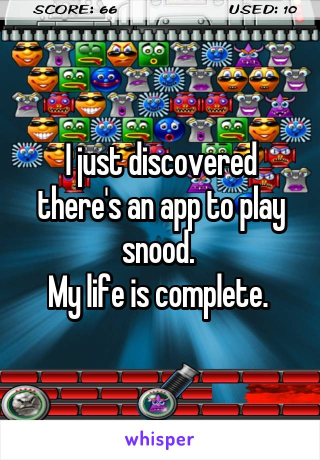 I just discovered there's an app to play snood.  My life is complete.