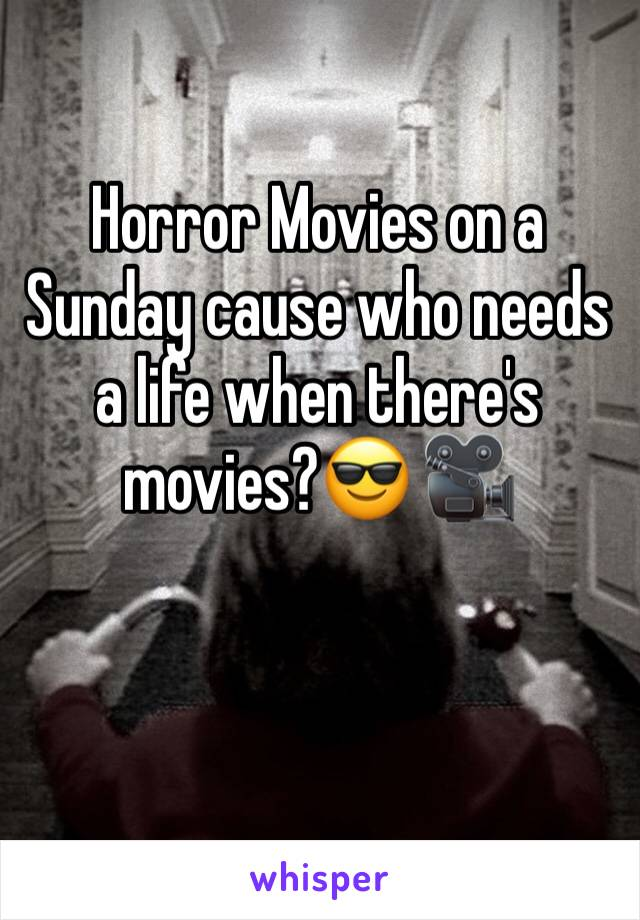 Horror Movies on a Sunday cause who needs a life when there's movies?😎 🎥