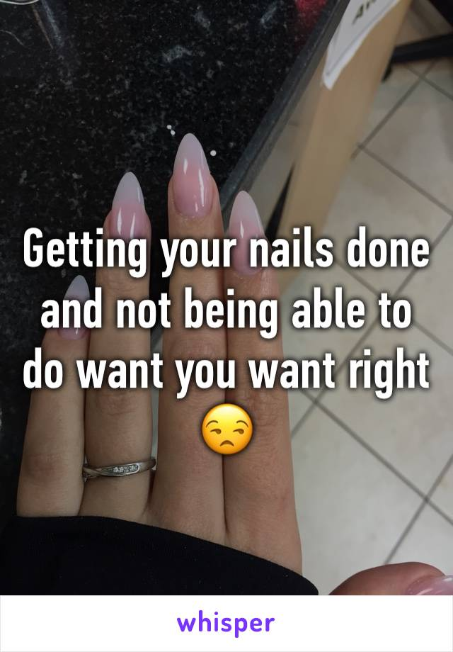 Getting your nails done and not being able to do want you want right 😒