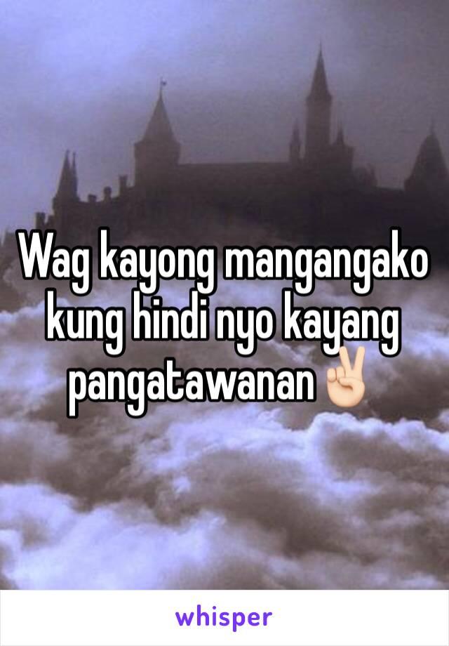 Wag kayong mangangako kung hindi nyo kayang pangatawanan✌🏻