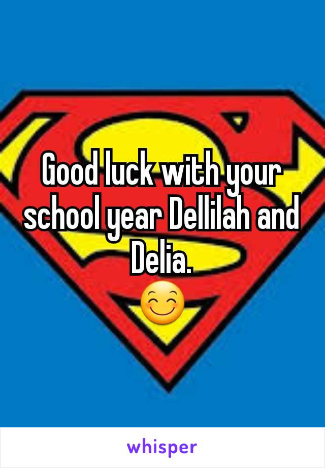 Good luck with your school year Dellilah and Delia. 😊