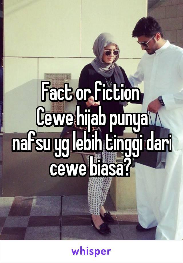 Fact or fiction  Cewe hijab punya nafsu yg lebih tinggi dari cewe biasa?