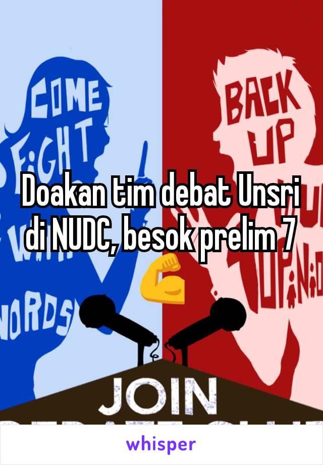 Doakan tim debat Unsri di NUDC, besok prelim 7 💪