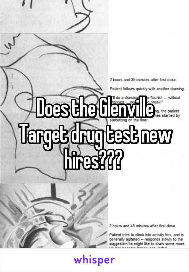 Does the Glenville Target drug test new hires???