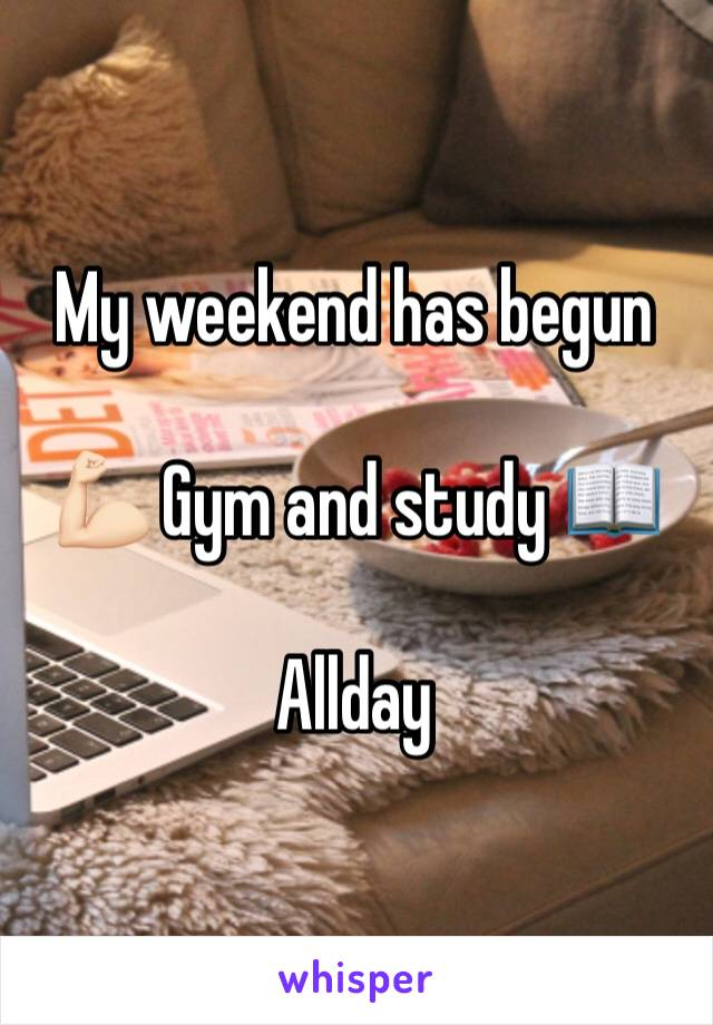 My weekend has begun  💪🏻 Gym and study 📖   Allday