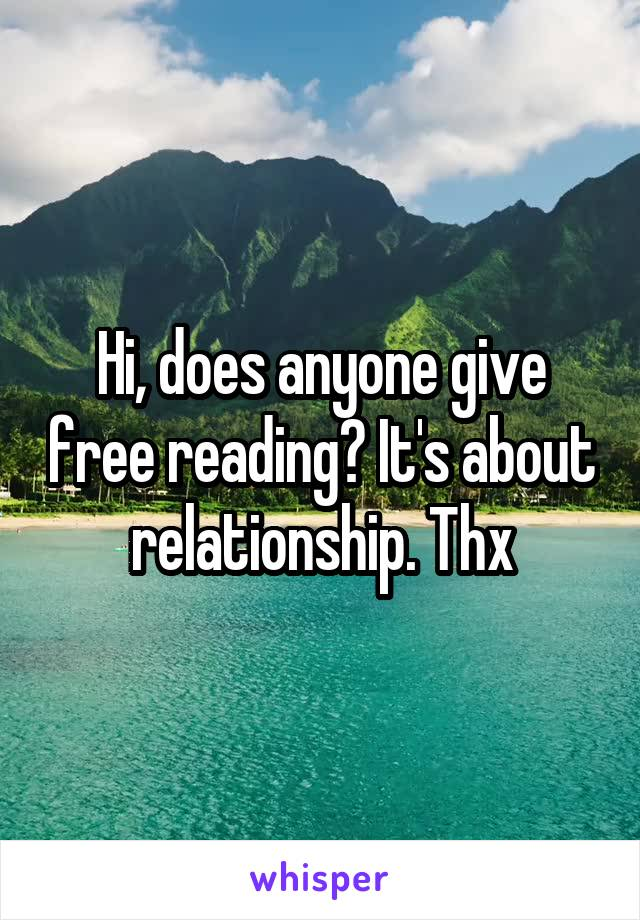 Hi, does anyone give free reading? It's about relationship. Thx
