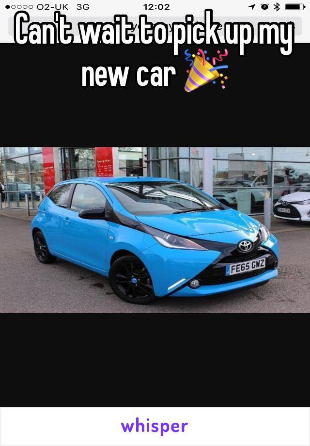 Can't wait to pick up my new car 🎉