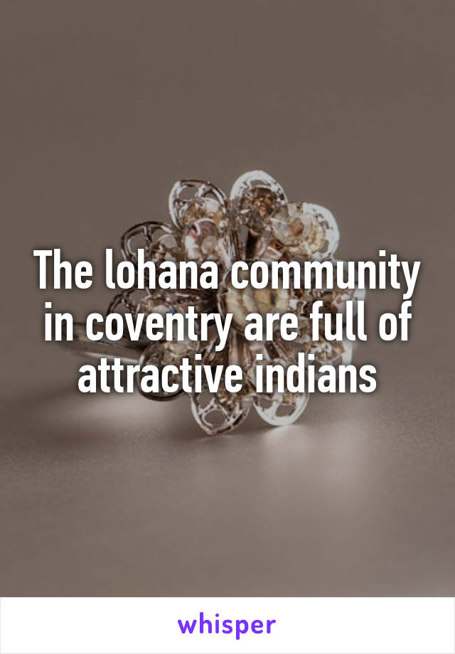 The lohana community in coventry are full of attractive indians