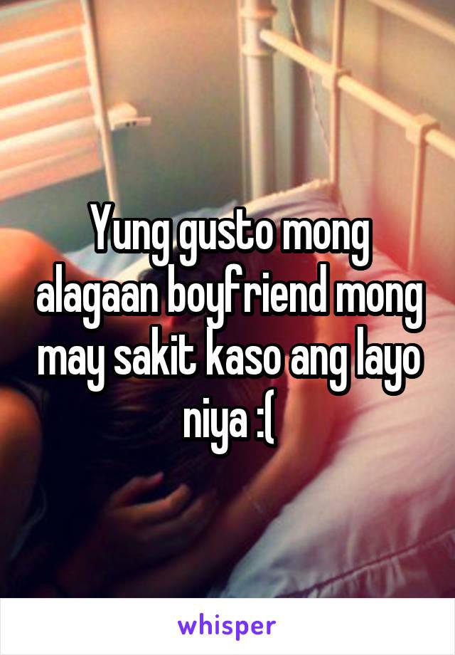 Yung gusto mong alagaan boyfriend mong may sakit kaso ang layo niya :(