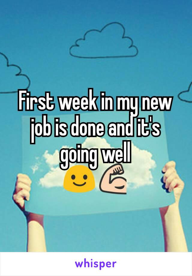 First week in my new job is done and it's going well 😃💪
