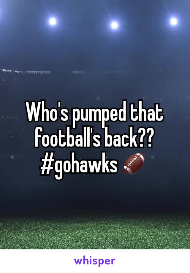 Who's pumped that football's back?? #gohawks🏈