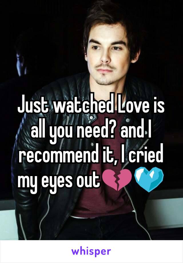 Just watched Love is all you need? and I recommend it, I cried my eyes out💔💙