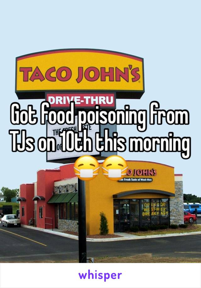 Got food poisoning from TJs on 10th this morning 😷😷