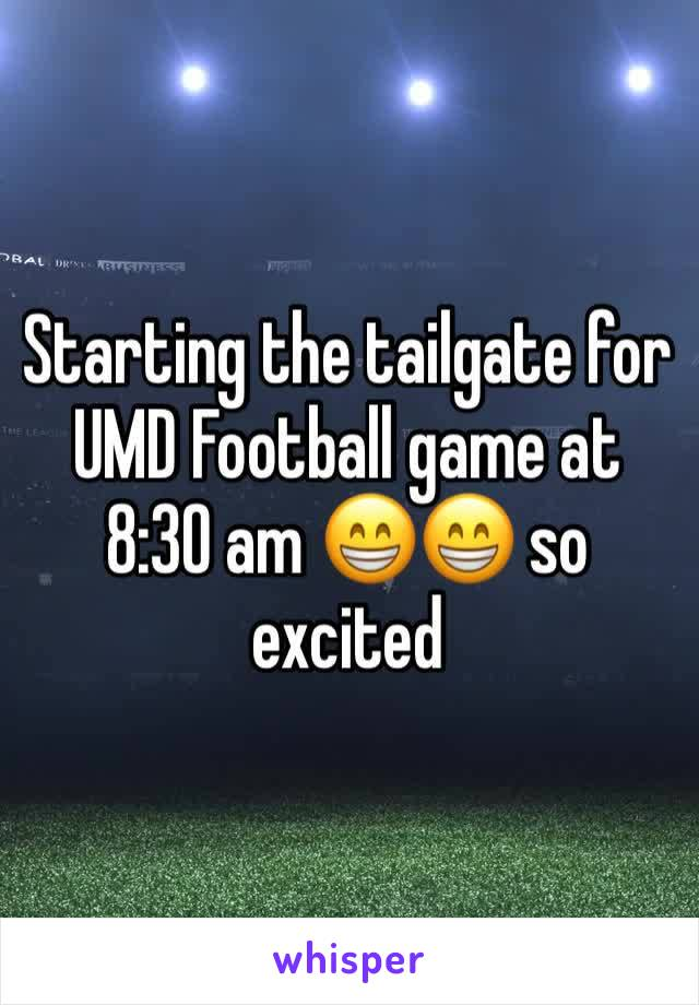 Starting the tailgate for UMD Football game at 8:30 am 😁😁 so excited
