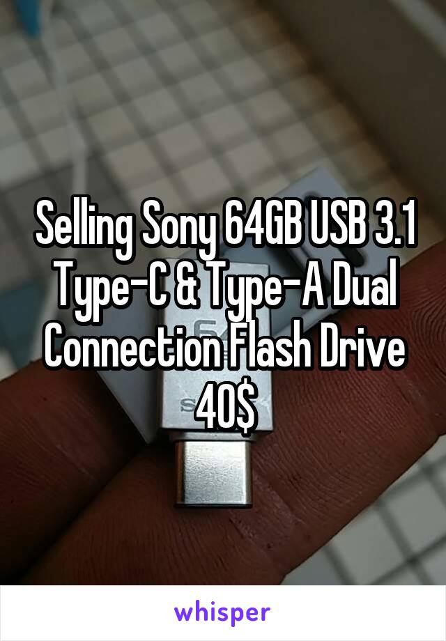 Selling Sony 64GB USB 3.1 Type-C & Type-A Dual Connection Flash Drive 40$