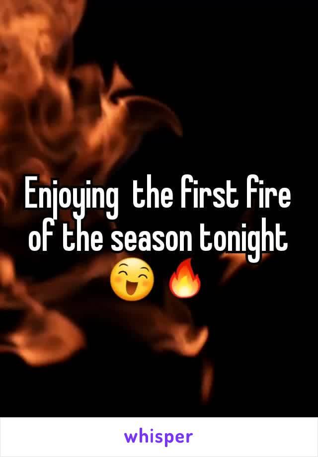 Enjoying  the first fire of the season tonight 😄🔥
