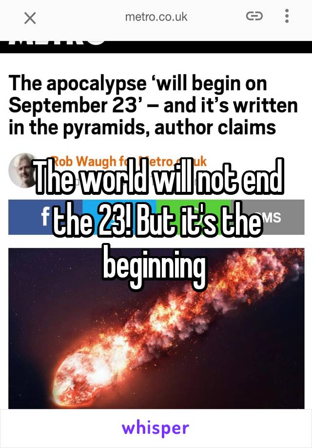 The world will not end the 23! But it's the beginning