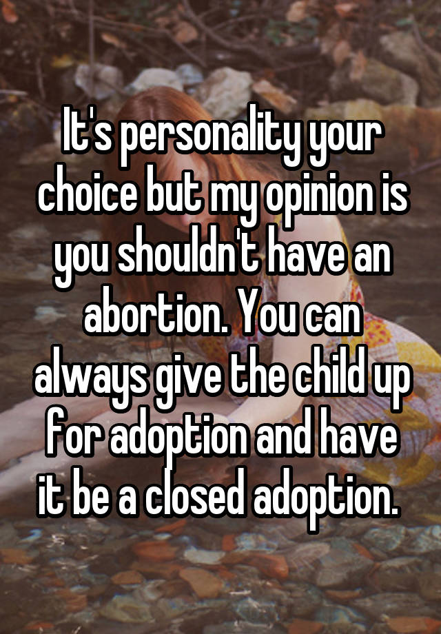 a perosnal opinion on abortion and adoption