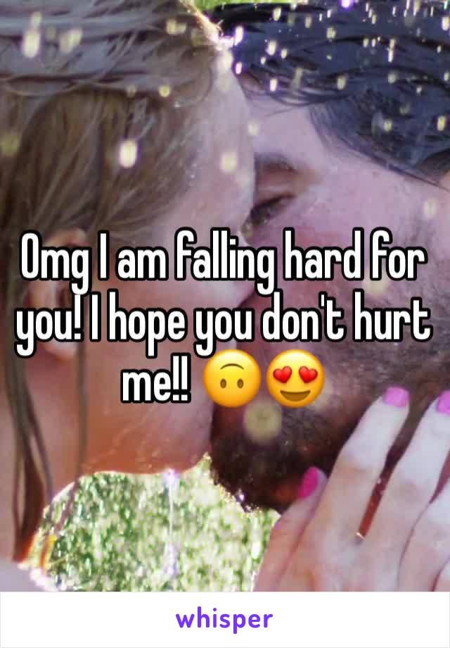 Omg I am falling hard for you! I hope you don't hurt me!! 🙃😍