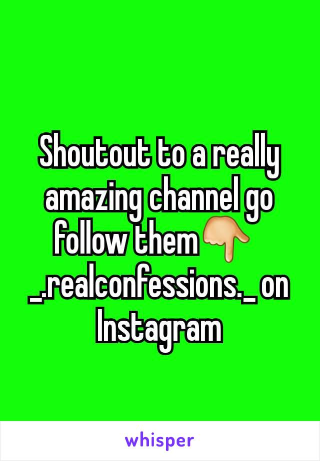 Shoutout to a really amazing channel go follow them👇   _.realconfessions._ on Instagram