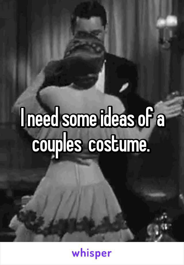 I need some ideas of a couples  costume.