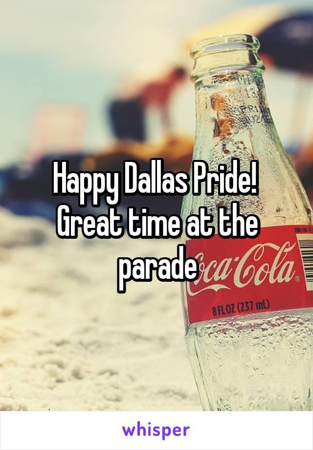 Happy Dallas Pride!  Great time at the parade