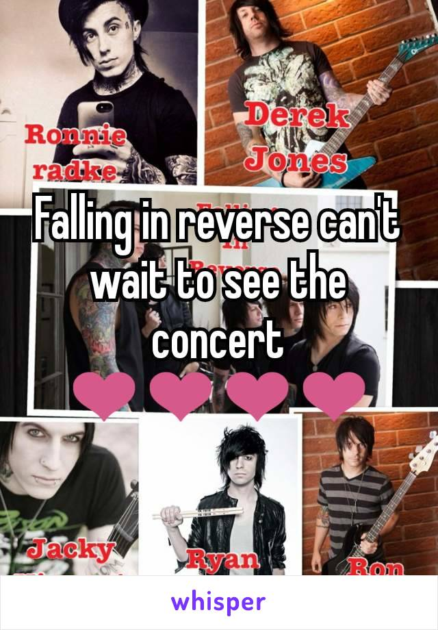 Falling in reverse can't wait to see the concert ❤❤❤❤