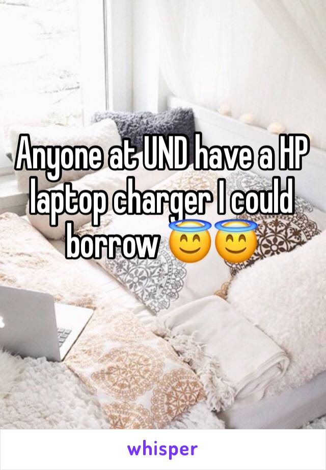 Anyone at UND have a HP laptop charger I could borrow 😇😇