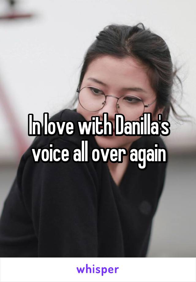 In love with Danilla's voice all over again