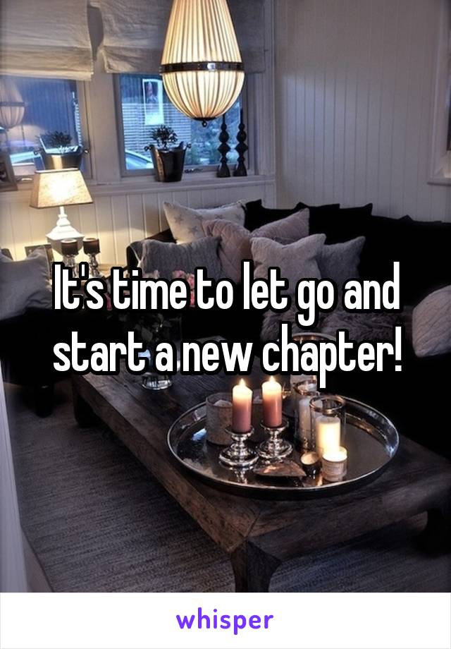 It's time to let go and start a new chapter!