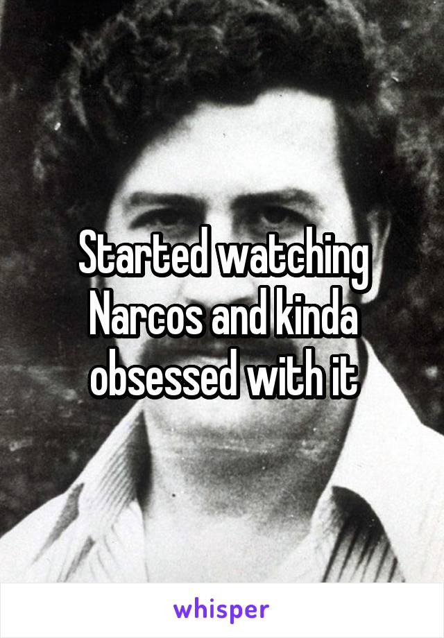 Started watching Narcos and kinda obsessed with it