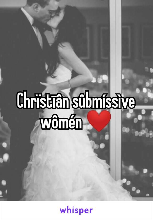 Chrïstīân sûbmíssìve wômén ❤️
