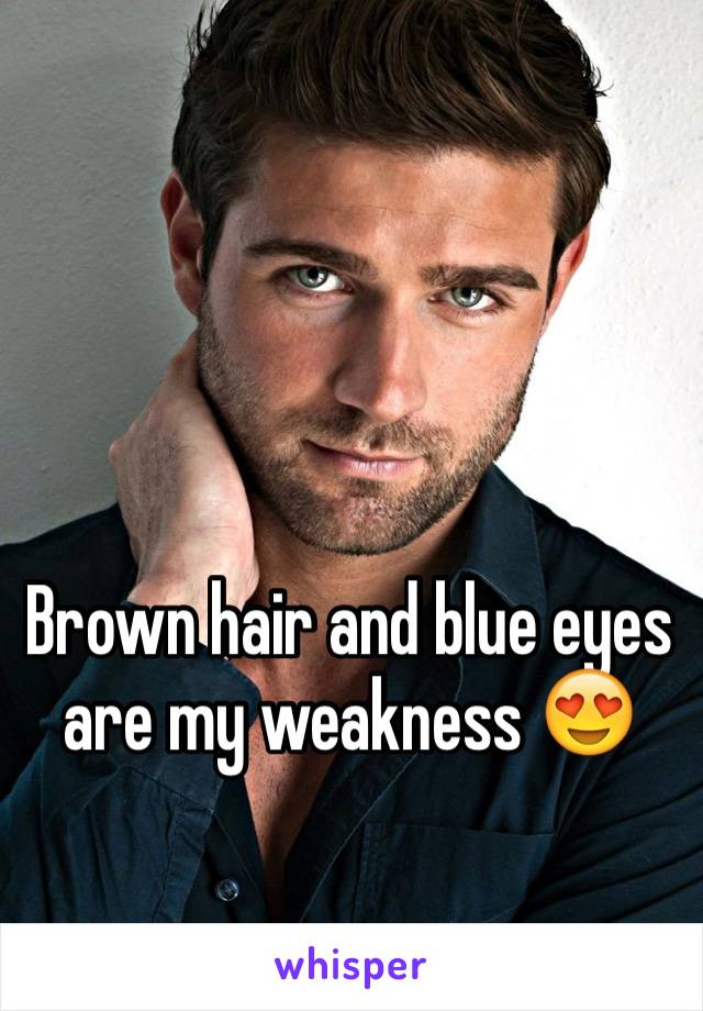 Brown hair and blue eyes are my weakness 😍