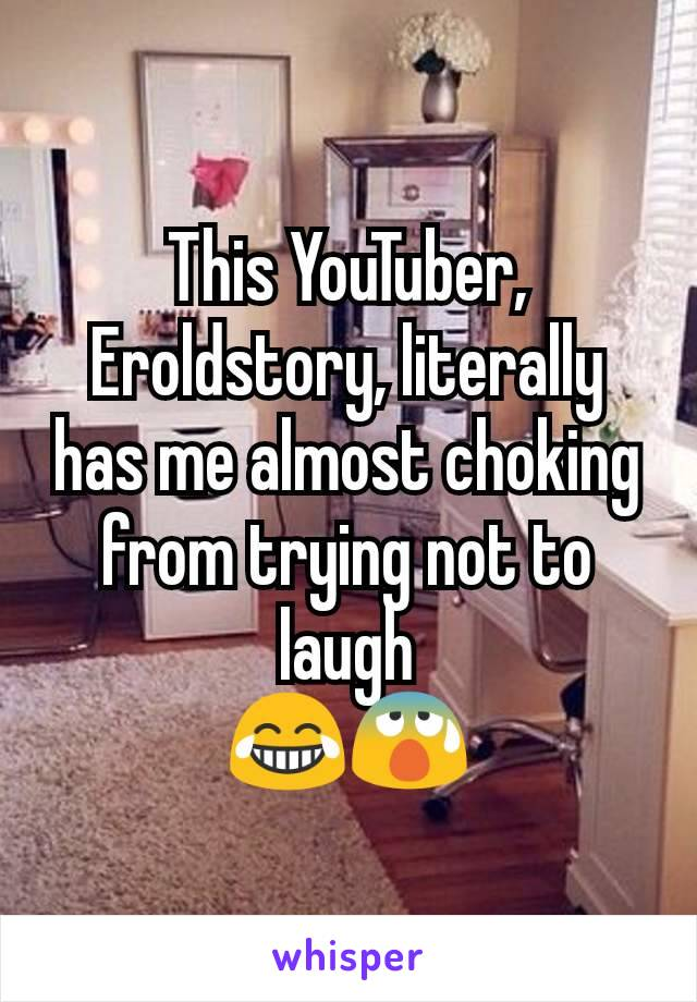 This YouTuber, Eroldstory, literally has me almost choking from trying not to laugh 😂😰