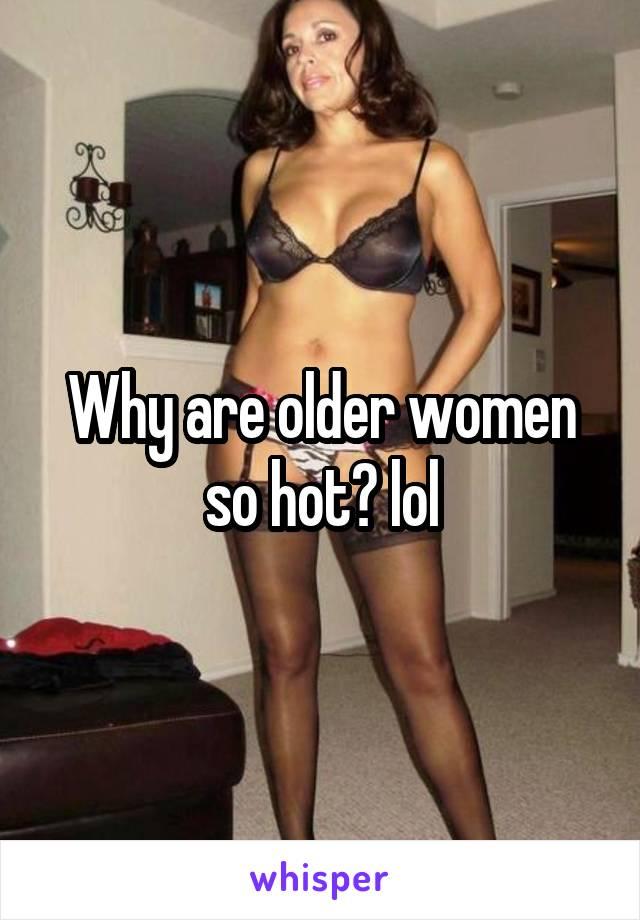 women so hot are Older