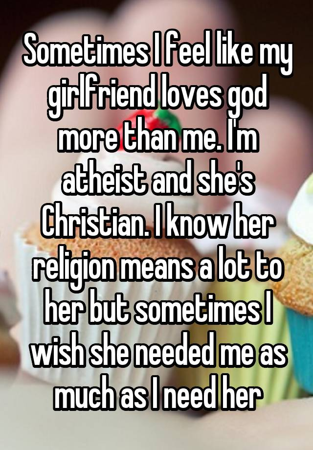 my girlfriend is more religious than me
