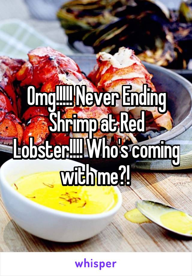 Omg!!!!! Never Ending Shrimp at Red Lobster!!!! Who's coming with me?!