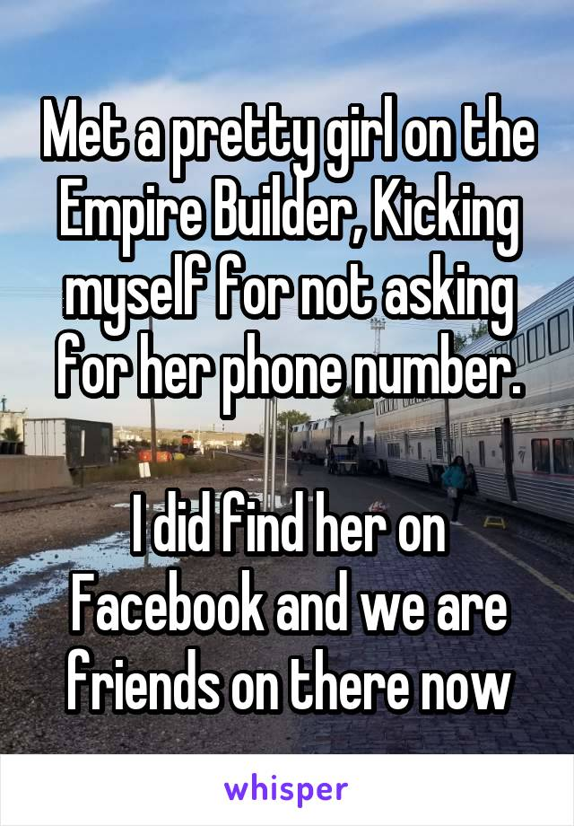 Met a pretty girl on the Empire Builder, Kicking myself for not asking for her phone number.  I did find her on Facebook and we are friends on there now