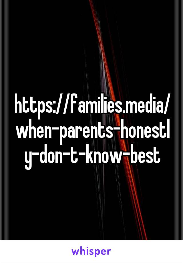 https://families.media/when-parents-honestly-don-t-know-best